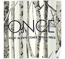 "Once Upon a Time (OUAT) - ""Magic Always Comes with a Price."" Poster"