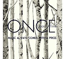 "Once Upon a Time (OUAT) - ""Magic Always Comes with a Price."" Photographic Print"