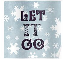 """""""Let it Go""""Christmas Holiday Snowflake Snowman Winter Cold Blue Poster"""
