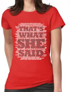 That's what SHE said! Womens Fitted T-Shirt
