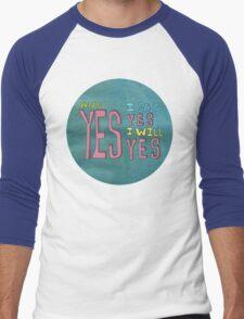 yes I said yes I will Yes Men's Baseball ¾ T-Shirt