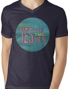 yes I said yes I will Yes Mens V-Neck T-Shirt