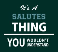 Its a SALUTES thing, you wouldn't understand by thinging