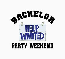 """Bachelor Party """"Bachelor Party Weekend - Help Wanted"""" Unisex T-Shirt"""