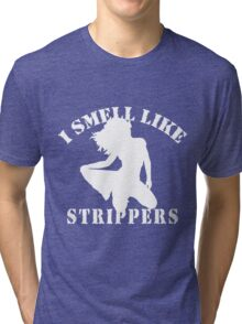 "Bachelor Party ""I SMELL LIKE STRIPPERS"" Tri-blend T-Shirt"