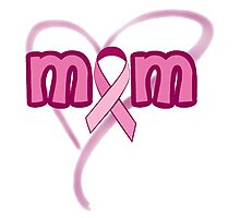 Mom - Breast Cancer awareness Photographic Print