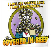 Covered in Bees! Poster