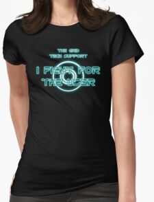 The Grid Tech Support - I Fight for the User Womens Fitted T-Shirt