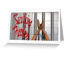 Sacrificing Freedom Greeting Card