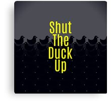 """Shut the Duck Up!"" Typography on Cute Duckies Canvas Print"