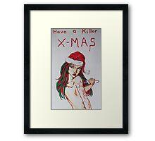 have a killer x-mas Framed Print