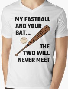 My Fastball And Your Bat The Two Will Never Meet Mens V-Neck T-Shirt