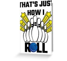 That's Just How I Roll Bowling Vintage Greeting Card