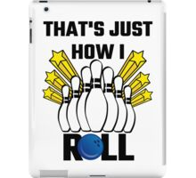 That's Just How I Roll Bowling Vintage iPad Case/Skin