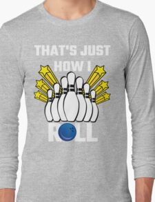 That's Just How I Roll Bowling Vintage Long Sleeve T-Shirt
