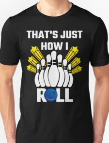That's Just How I Roll Bowling Vintage T-Shirt