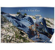 Bottle In A Jean Knee Poster