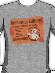 IMMORTAN CHROME T-Shirt