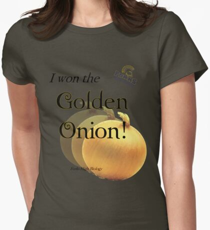 I won the Golden Onion! Womens Fitted T-Shirt