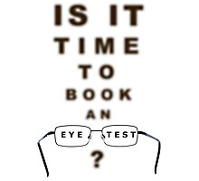Eye Test Time To Book Chart and Glasses Photographic Print
