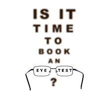 Eye Test Time To Book Chart and Glasses by MarkUK97