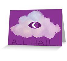 all hail glow cloud Greeting Card
