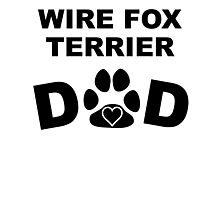 Wire Fox Terrier Dad Photographic Print