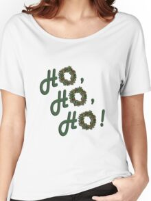 Ho, Ho, Ho! Women's Relaxed Fit T-Shirt