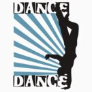 DANCE DANCE by red addiction