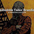 Redbubble Talks: Branding by Redbubble Community  Team