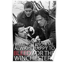 Always happy to bleed for the winchesters2 Poster