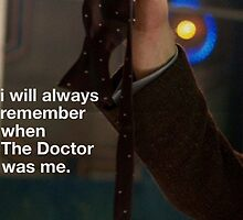 I will always remember when the doctor was me by Midgardian Fangirl