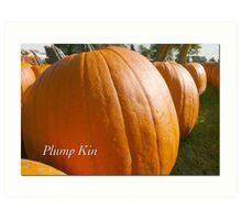 Plump Kin Art Print