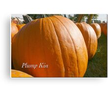 Plump Kin Canvas Print