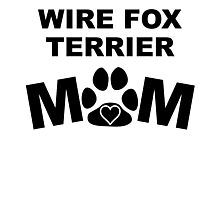 Wire Fox Terrier Mom Photographic Print