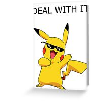 Pikachu - Deal with it Pokemon Greeting Card