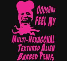 Feel My Multi-Hexagonal Textured Alien Barbed Penis Unisex T-Shirt
