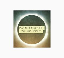 The Fault in Our Stars 'Pain demands to be felt' quote Unisex T-Shirt