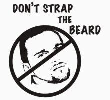 Don't Strap the Beard by ashley-dawn