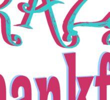 Crazy Thankful - Inspire Gratitude  Sticker