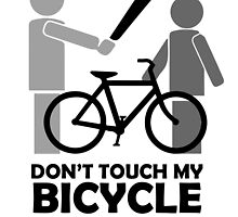 Don't touch my bicycle  by Christina James