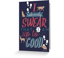 mischief managed! Greeting Card
