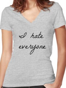 I hate everyone Women's Fitted V-Neck T-Shirt