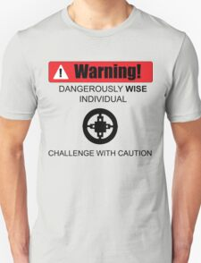 Warning! Dangerously Wise Sign T-Shirt