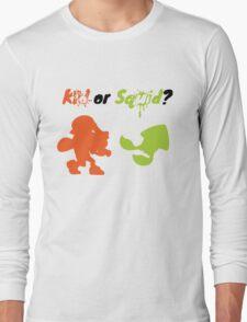 Kid or Squid? Long Sleeve T-Shirt