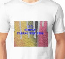 11% SIMPLY TAKING THE PISS Unisex T-Shirt
