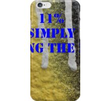 11% SIMPLY TAKING THE PISS iPhone Case/Skin