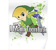 I Main Toon Link - Super Smash Bros. Poster