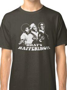 What's Happening T-Shirt Classic T-Shirt