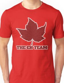 The EH team canada day humor Unisex T-Shirt